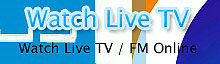 Watch Pakistani Indian Tv Channels/FM Radio Stations Online