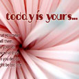 Today-is-yours